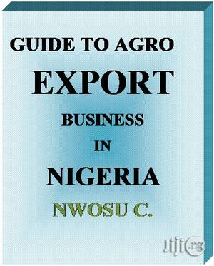 Resource Guide to Agricultural Business Export in Nigeria | Books & Games for sale in Lagos State, Ikeja