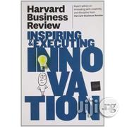 Inspiring and Executing Innovation by Harvard Business Review | Books & Games for sale in Lagos State, Ikeja