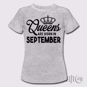 Queens Are Born in September T-Shirt- Grey   Clothing for sale in Rivers State, Port-Harcourt