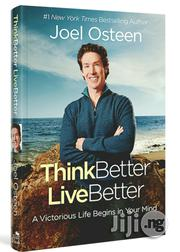 Think Better, Live Better: A Victorious Life Begins By Joel Osteen | Books & Games for sale in Lagos State