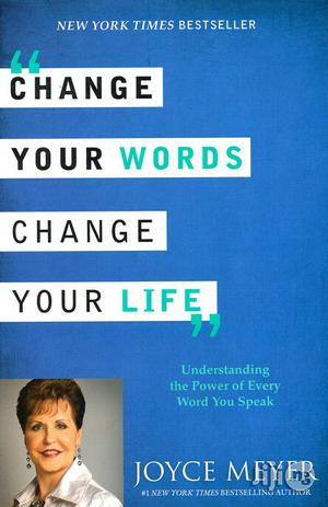 Change Your Words, Change Your Life By: Joyce Meyer | Books & Games for sale in Lagos State