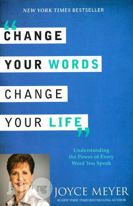 Change Your Words, Change Your Life By: Joyce Meyer