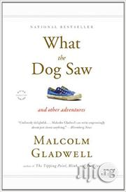 What The Dog Saw By Malcolm Gladwell | Books & Games for sale in Lagos State, Ikeja