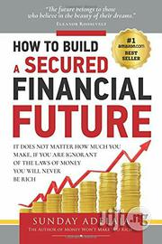 Dr Sunday Adelaja How To Build A Secured Financial Future | Books & Games for sale in Lagos State