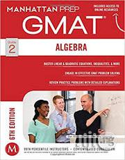 GMAT Algebra Strategy Guide (Manhattan Prep GMAT Strategy Guides) | Books & Games for sale in Lagos State, Surulere