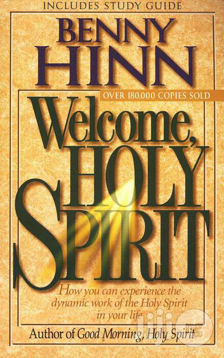 Welcome, Holy Spirit With Study Guide By:Benny Hinn