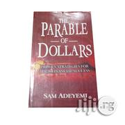 The Parable Of Dollars By Sam Adeyemi | Books & Games for sale in Lagos State, Ikeja