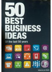 50 Best Business Ideas Of The Last 50 Years – By Ian Wallis | Books & Games for sale in Lagos State