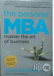 The Personal MBA: Master The Art Of Business – By Josh Kaufman | Books & Games for sale in Lagos State