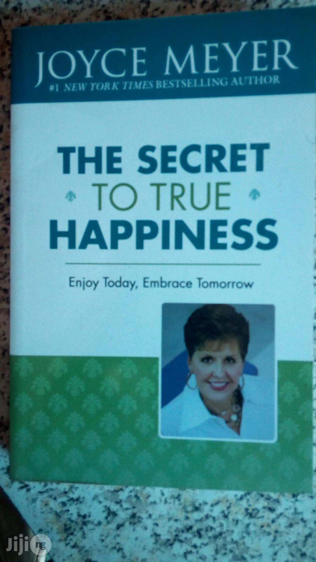 The Secret Of True Happiness By Joyce Meyer