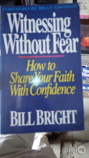 Witnessing Without Fear By Bill Bright   Books & Games for sale in Lagos State, Yaba
