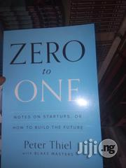 Zero To One: Notes On Startups, Or How To Build The Future By Peter | Books & Games for sale in Lagos State, Apapa