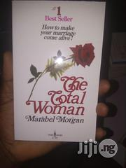 The Total Woman: How to Make Your Marriage Come Alive Marabel Morgan | Books & Games for sale in Lagos State, Apapa