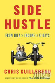 Side Hustle: From Idea To Income In 27 Days   Books & Games for sale in Lagos State, Surulere