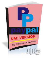 Paypal Account Setup E-book ( Uae Version ) | Books & Games for sale in Abia State, Osisioma Ngwa