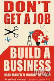 Don't Get A Job, Build A Business Hession, Joanne & Baker, Joan | Books & Games for sale in Lagos State, Apapa