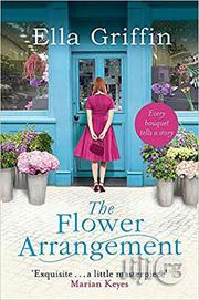 The Flowers Arrangement - A Novel By Ella Griffin | Books & Games for sale in Lagos State, Surulere