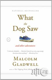 What The Dog Saw And Other Adventures By Malcolm Gladwell | Books & Games for sale in Lagos State, Apapa