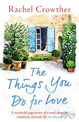 The Things You Do For Love - A Novel By Rachel Crowther