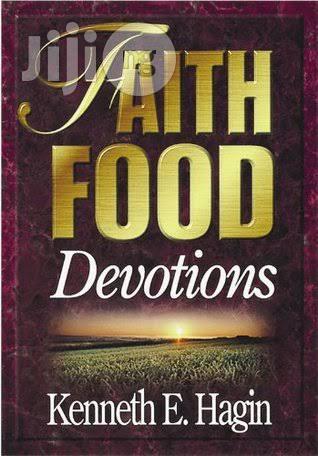 Faith Food Devotions by Kenneth E. Hagin