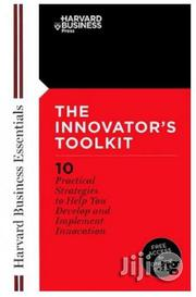 Innovator's Toolkit: 10 Practical Strategies to Help You Develop and Implement Innovation Harvard Business School Press | Books & Games for sale in Lagos State, Surulere