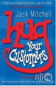 Hug Your Customer, By Jack Michelle | Books & Games for sale in Lagos State, Surulere