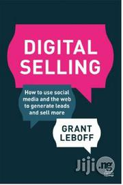 Digital Selling - How To Use Social Media To Generate Leads And Sell More Grant Leboff | Books & Games for sale in Lagos State, Surulere