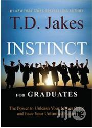 Instinct For Graduate T.D. Jakes | Books & Games for sale in Lagos State, Surulere