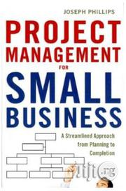 Project Management For Small Business Joseph Phillips | Books & Games for sale in Lagos State, Surulere