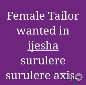 Tailor Wanted In Ijesha Surulere Axis.   Manufacturing Services for sale in Lagos State, Surulere