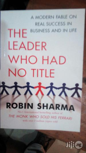 The Leader Without Title By Robin Sharma   Books & Games for sale in Lagos State, Yaba