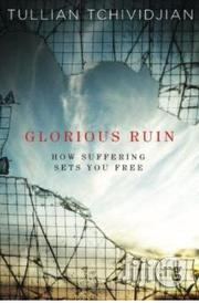 Glorious Ruin: How Suffering Sets You Free | Books & Games for sale in Lagos State, Surulere