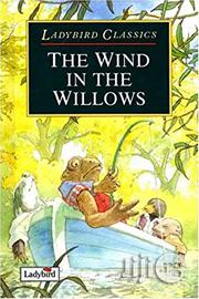 Ladybird Classics: The Wind In The Willows | Books & Games for sale in Lagos State, Surulere