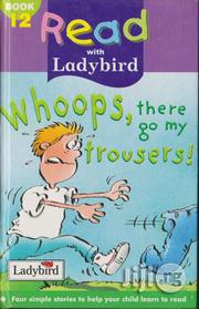 Read With Ladybird: Whoops, There Go My Trousers - Book 12 | Books & Games for sale in Lagos State, Surulere