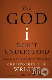 The God I Don't Understand: Reflections on Tough Questions of Faith | Books & Games for sale in Lagos State, Surulere