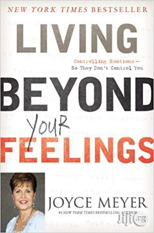 Living Beyond Your Feelings: Controlling Emotions So They Don't Control You Paperback   Books & Games for sale in Oyo State, Akinyele