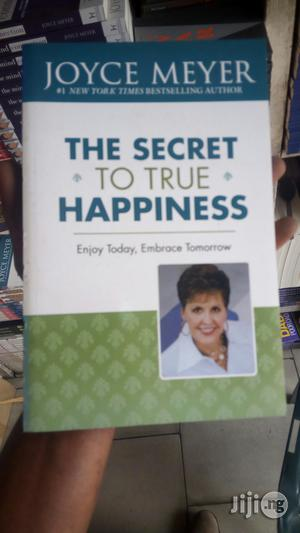 The Secret to True Happiness by Hoyce Meyer | Books & Games for sale in Lagos State, Yaba