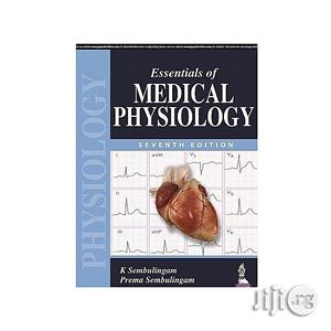 Essentials Of Medical Physiology Seventh Edition By K. Sembulingam, Prema Sembulingam | Books & Games for sale in Lagos State, Oshodi