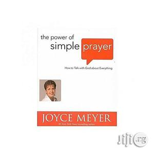 The Power Of Simple Prayer By Joyce Meyer | Books & Games for sale in Lagos State, Oshodi