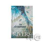 The Masterpiece By Francine Rivers | Books & Games for sale in Lagos State, Oshodi-Isolo