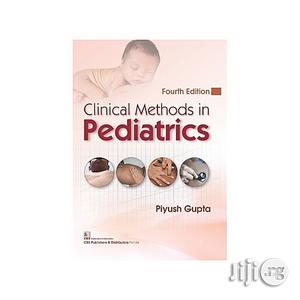 Clinical Methods In Pediatrics By Piyush Gupta   Books & Games for sale in Lagos State, Oshodi