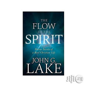 The Flow Of The Spirit By John G. Lake   Books & Games for sale in Lagos State, Oshodi