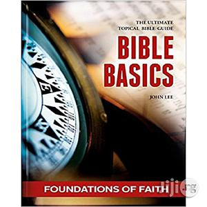 Bible Basics - Foundations Of Faith: The Ultimate Topical Bible Guide | Books & Games for sale in Lagos State, Oshodi