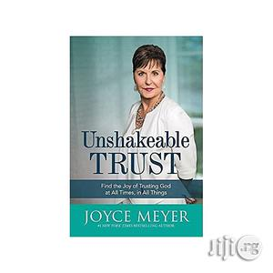 Unshakeable Trust By Joyce Meyer | Books & Games for sale in Lagos State, Oshodi