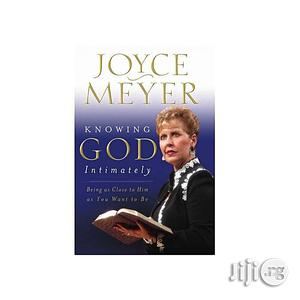 Knowing God Intimately By Joyce Meyer | Books & Games for sale in Lagos State, Oshodi