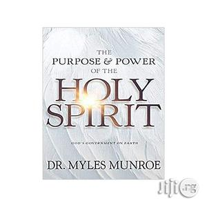 The Purpose And Power Of The Holy Spirit: God's Government On Earth   Books & Games for sale in Lagos State, Oshodi