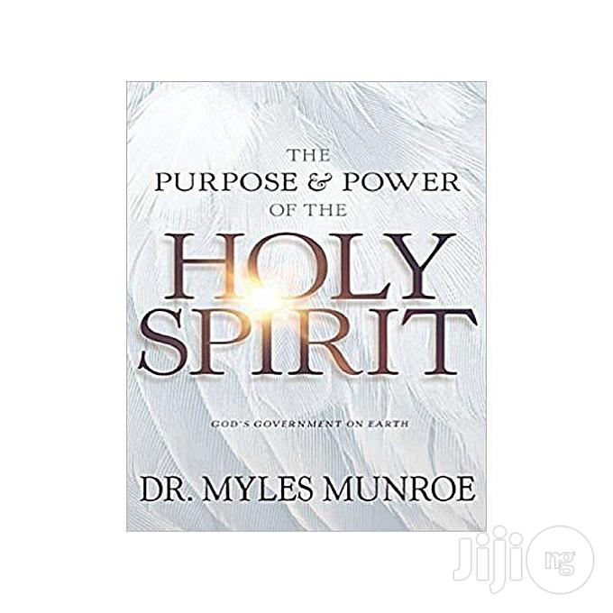 Archive: The Purpose And Power Of The Holy Spirit: God's Government On Earth