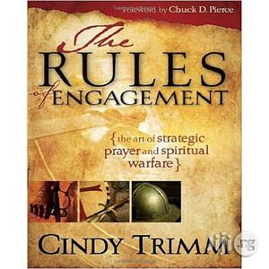 The Rules Of Engagement: The Art Of Strategic Prayer And Spiritual Warfare   Books & Games for sale in Lagos State, Oshodi