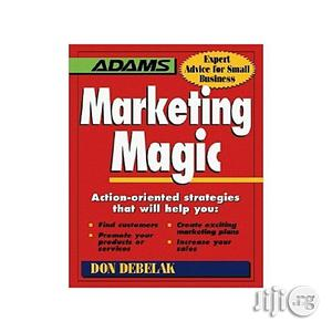Marketing Magic: Action-oriented Strategies That Will Help You   Books & Games for sale in Lagos State, Oshodi