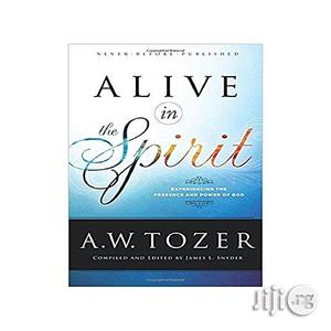 Alive In The Spirit: Experiencing The Presence And Power Of God   Books & Games for sale in Lagos State, Oshodi